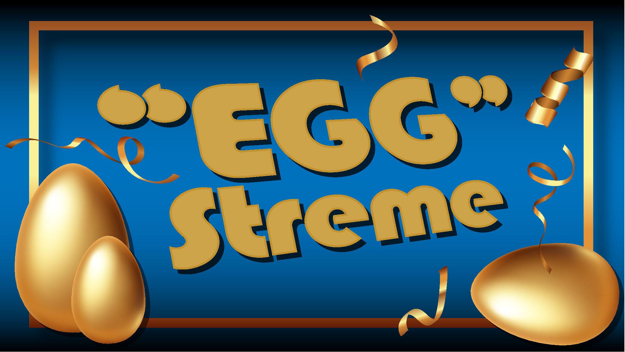 Egg-Streme